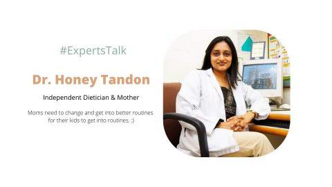 Real Life Tips From Dietician Mumma – Dr. Honey Tandon #ExpertsTalk