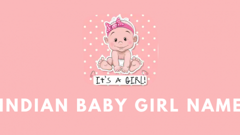 500+ Latest Indian Baby Girl Names of 2020 with Meaning
